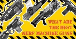 What are the best NERF Machine Guns?
